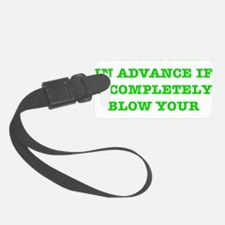 Blow Your Minds Luggage Tag