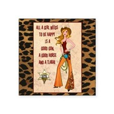 "All A Cowgirl Needs Square Sticker 3"" x 3"""