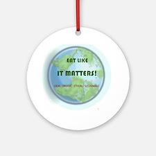 Eat Like It Matters Round Ornament
