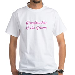Grandmother of the Groom White T-Shirt