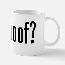 GOT WOOF Mug