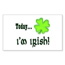 Today I'm irish Rectangle Decal