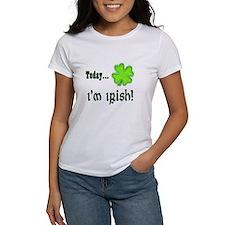 Today I'm irish Tee