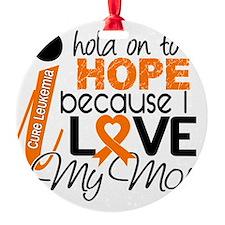 Hope For My Mom Leukemia Ornament