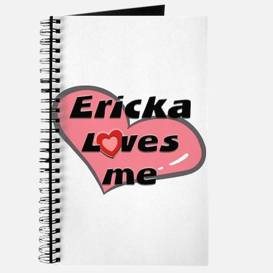 ericka loves me Journal