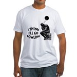 I Think I'll Go Bowling Fitted T-Shirt