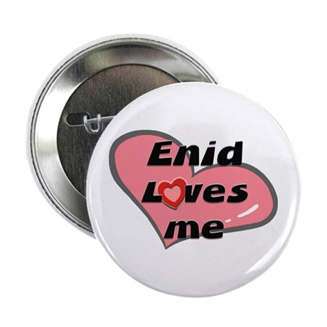 enid loves me Button
