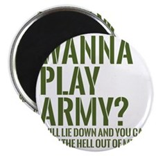 wanna play army Magnet