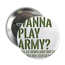 "wanna play army 2.25"" Button"