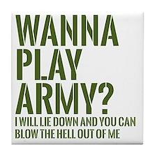 wanna play army Tile Coaster