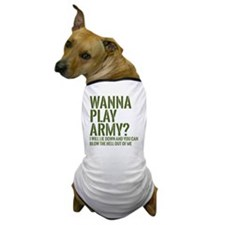 wanna play army Dog T-Shirt