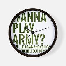 wanna play army Wall Clock