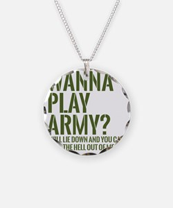wanna play army Necklace