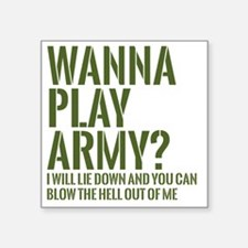 "wanna play army Square Sticker 3"" x 3"""