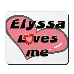 elyssa loves me Mousepad
