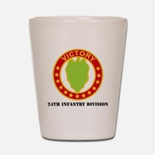 DUI - 24th Infantry Division  with Text Shot Glass