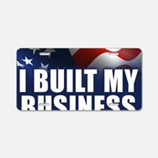 I Built My Business Aluminum License Plate