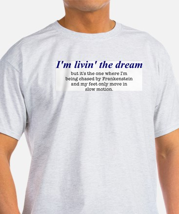 Livin' The Dream #1 T-Shirt