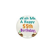 Wish me a happy 55th Birthday Mini Button
