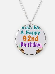 Wish me a happy 92nd Birthda Necklace
