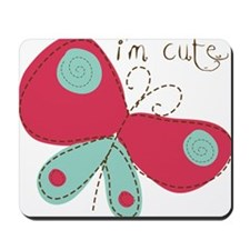 Im Cute Butterfly Mousepad