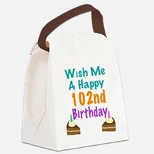 Wish me a happy 102nd Birthday Canvas Lunch Bag