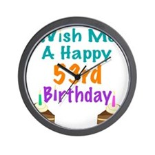 Wish me a happy 53rd Birthday Wall Clock