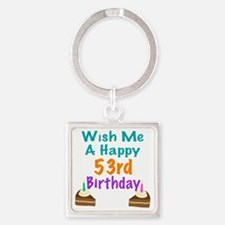 Wish me a happy 53rd Birthday Square Keychain