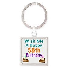 Wish me a happy 58th Birthday Square Keychain