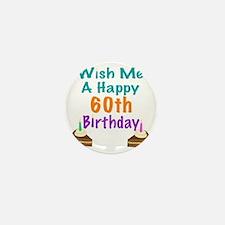 Wish me a happy 60th Birthday Mini Button