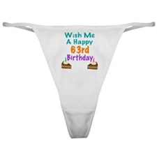 Wish me a happy 63rd Birthday Classic Thong