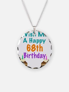 Wish me a happy 68th Birthda Necklace