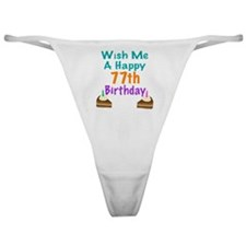 Wish me a happy 77th Birthday Classic Thong