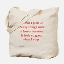 For fun I pick up heavy Tote Bag