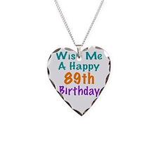 Wish me a happy 89th Birthday Necklace