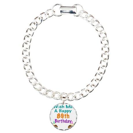 Wish me a happy 89th Bir Charm Bracelet, One Charm