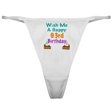 Wish me a happy 93rd Birthday Classic Thong