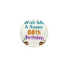 Wish me a happy 88th Birthday Mini Button