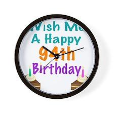 Wish me a happy 94th Birthday Wall Clock