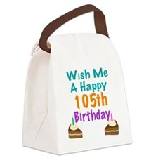 Wish me a happy 105th Birthday Canvas Lunch Bag