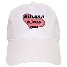elliana loves me Baseball Cap