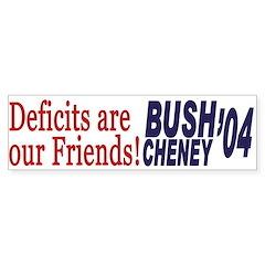 Deficits are our Friends! (bumper sticker)