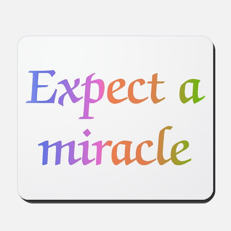 Expect a Miracle Mousepad