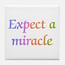 Expect a Miracle Tile Coaster
