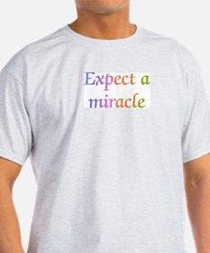 Expect a Miracle T-Shirt