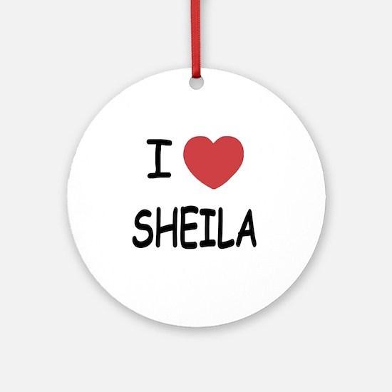 I heart SHEILA Round Ornament