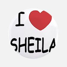 """I heart SHEILA 3.5"""" Button"""
