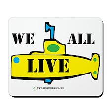 We All Live Mousepad