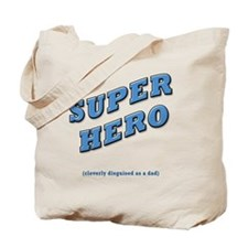 Super Hero Cleverly Disguised as a Dad Tote Bag