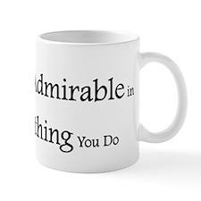 Be Admirable Mug